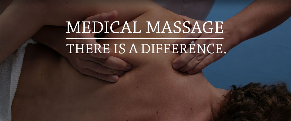 Medical Massage, There Is A Difference.